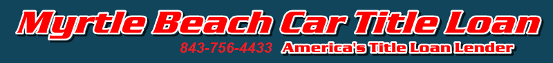 Car Title Loans Near Myrtle Beach